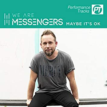 Maybe It's Ok (Performance Track)