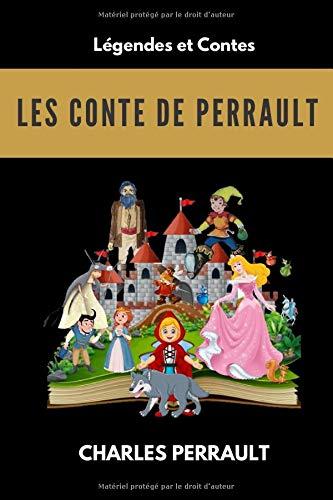 Les contes de Perrault: L'intégrale des contes (Annoté et illustrés), avec biographie de l'auteur
