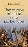 Une captive heureuse chez les Iroquois