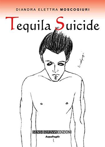 Tequila Suicide (Italian Edition)