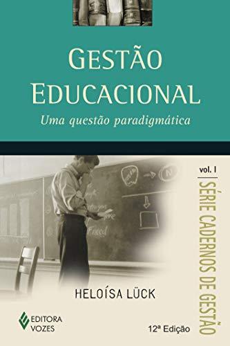 Gestão educacional Vol. I: Uma questão paradigmática: Volume 1