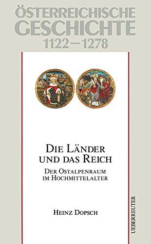 Österreichische Geschichte / Die Länder und das Reich: Der Ostalpenraum im Hochmittelalter