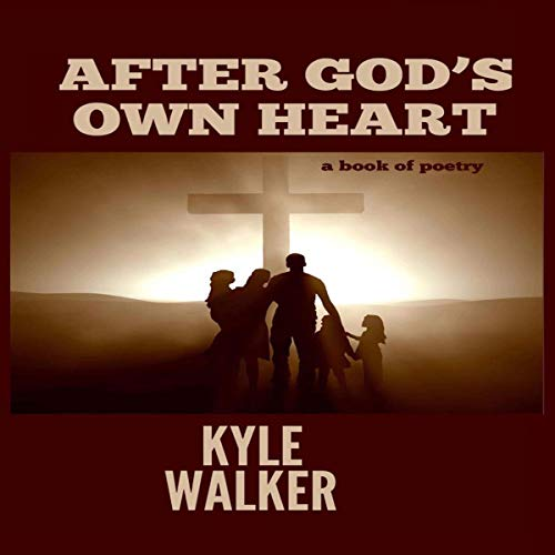 After God's Own Heart: A Book of Poetry audiobook cover art
