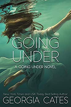 Going Under: A High School Enemies to Lover Romance (A Going Under Novel Book 1) by [Georgia Cates]