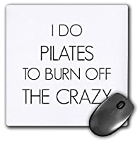3dRose Mouse Pad I Do Pilates to Burn Off The Crazy - 8 by 8-Inches (mp_218452_1) [並行輸入品]