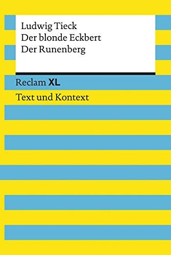 Der blonde Eckbert / Der Runenberg. Textausgabe mit Kommentar und Materialien: Reclam XL – Text und Kontext