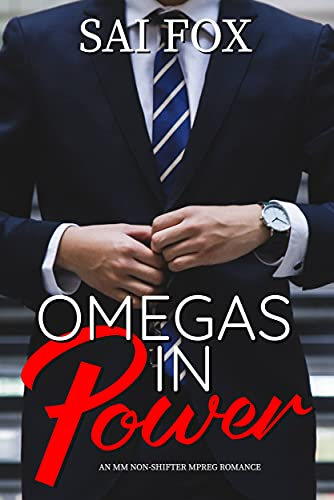 Omegas in Power: A Non-Shifter MM Romance: Omegas in Power, Book 1 (English Edition)