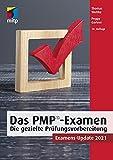 Das PMP®-Examen: Die gezielte Prüfungsvorbereitung. Examens-Update 2021 (mitp Business)