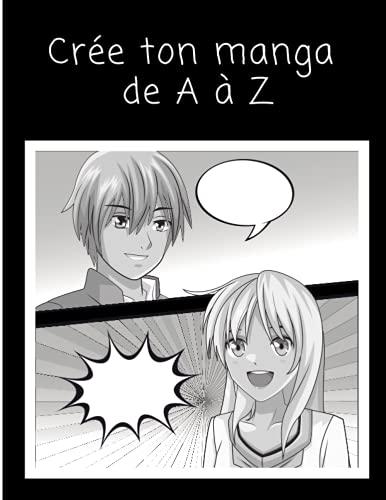 Crée ton manga de A à Z: Manga cases vierges et diversifiées pour laisser libre court à votre/sa créativité - 50 feuilles recto pour créer votre/son futur manga