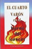 El Cuarto Varon: En el Horno del cáncer