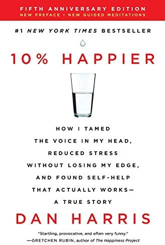 10 Happier Revised Edition How I Tamed the Voice in My Head Reduced Stress Without Losing My product image