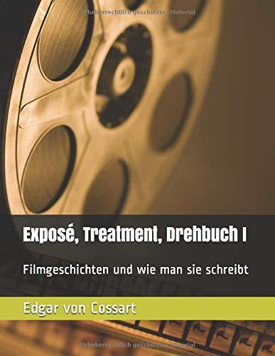 Exposé, Treatment, Drehbuch I: Filmgeschichten und wie man sie schreibt (Exposé und Treatment, Ban
