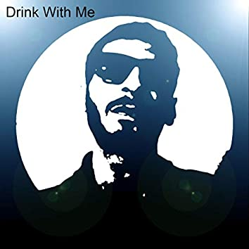 Drink With Me
