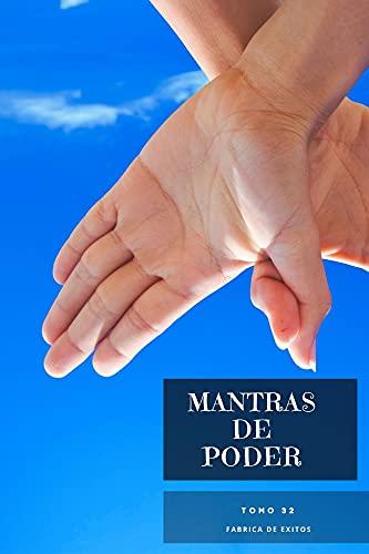 Mantras de Poder: Libro 32 Mentalidad positiva, mente millonaria, exito, salud, creatividad y relaja