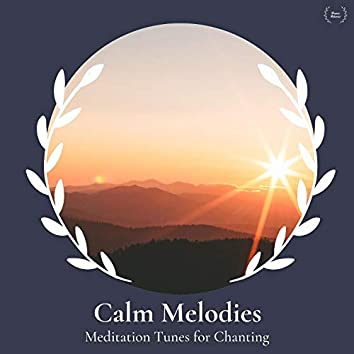 Calm Melodies - Meditation Tunes For Chanting