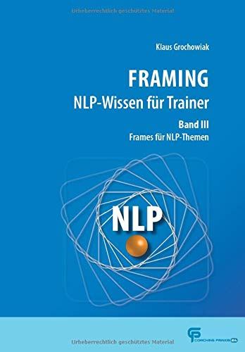 FRAMING NLP-Wissen für Trainer Band 3: Frames für NLP-Themen