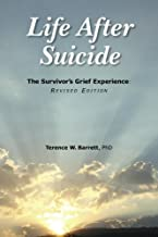 Life After Suicide: The Survivor's Grief Experience: Revised Edition
