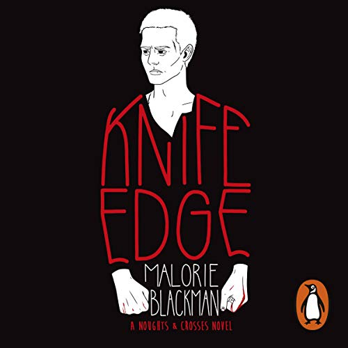 Knife Edge     Noughts & Crosses, Book 2              By:                                                                                                                                 Malorie Blackman                               Narrated by:                                                                                                                                 Nina Sosanya,                                                                                        John Hasler,                                                                                        Joan Walker                      Length: 5 hrs and 10 mins     73 ratings     Overall 4.6