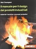 Il manuale per il design dei prodotti industriali...