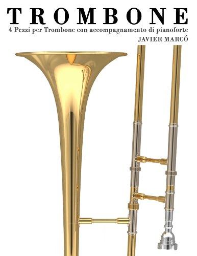 Trombone: 4 Pezzi per Trombone con accompagnamento di pianoforte
