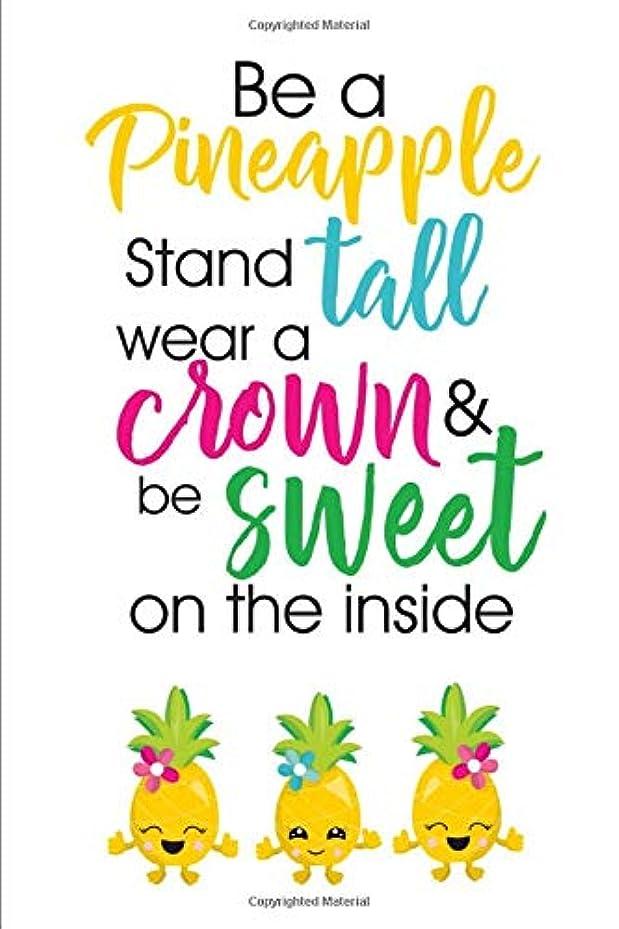 入射苦行オークションBe a Pineapple: Novelty Summer Notebook ~ Small Lined Notebook