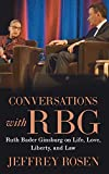 Conversations with RBG: Ruth Bader Ginsburg on Life, Love, Liberty, and Law (Thorndike Press Large Print Biographies and Memoirs)
