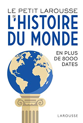 Le Petit Larousse de l'Histoire du Monde