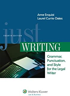 Just Writing, Grammar, Punctuation, and Style for the Legal Writer, Fourth Edition (Aspen Coursebook)