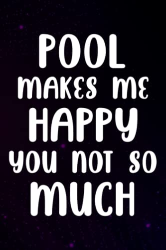 Notebook Journal Womens Funny Billiards Funny Pool Makes Me Happy You Not So Much Nice Pretty: Pool, Halloween, Thanksgiving, Christmas, New years ... teens, kids, boys, girls,Small Business