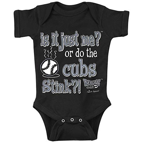 Smack Apparel Chicago Baseball Fans. is It Just Me? Or Do The Cubs Stink. Black Onesie or Toddler Tee (NB-18M) (Onesie, 6 Month)