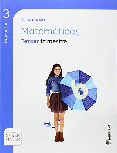 CUADERNO MATEMATICAS 3 PRIMARIA 3 TRIM SABER HACER - 9788468013251