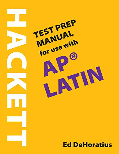 A Hackett Test Prep Manual for Use with AP® Latin (English and Latin...