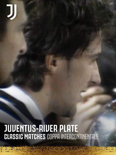 Classic matches Coppa Intercontinentale. Juventus-River Plate