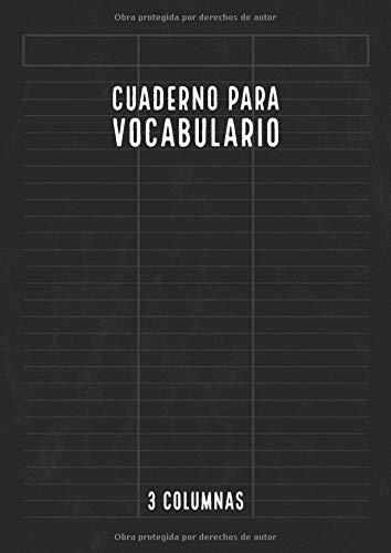 Cuaderno para Vocabulario: 3 Columnas & Bloques de Líneas con Separadores   Libretas Para Vocabulario   100 Páginas   A4   Negro