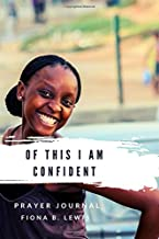 Of This I am Confident: 17-Day Confidence Challenge & Prayer Journal