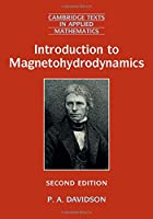Introduction to Magnetohydrodynamics (Cambridge Texts in Applied Mathematics, Series Number 55)
