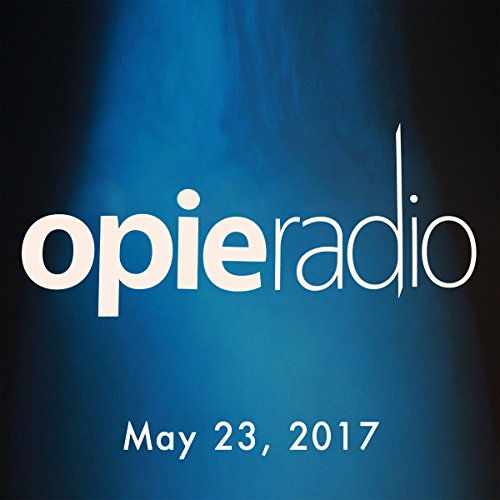 The Opie Radio Show, Mark Normand and Chef Carl Ruiz, May 23, 2017 cover art