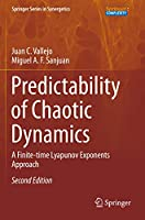 Predictability of Chaotic Dynamics: A Finite-time Lyapunov Exponents Approach (Springer Series in Synergetics)