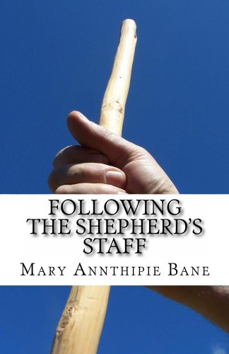 Book: Following the Shepherd's Staff by Mary Annthipie Bane