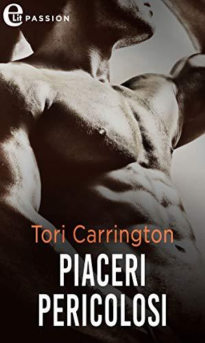 Piaceri pericolosi (eLit) (The Pleasure Seekers Vol. 1) di [Tori Carrington]