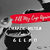 Fill My Cup Again (feat. GeeMo)