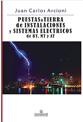 Puesta a Tierra de Instalaciones y Sistemas Eléctricos de BT, MT y...