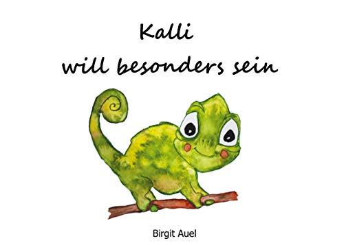 Kalli will besonders sein