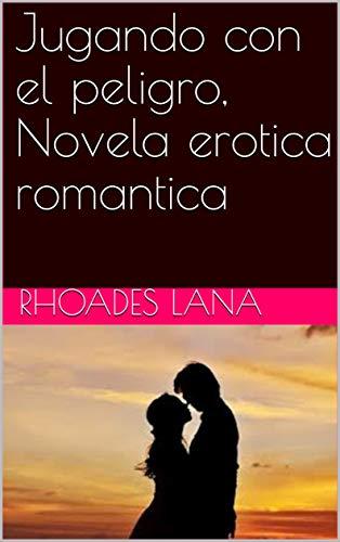 Jugando con el peligro, Novela erotica romantica