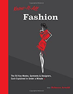 Know It All Fashion: The 50 Key Modes, Garments, and Designers, Each Explained in Under a Minute