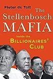Toit, P: Stellenbosch Mafia: Inside the Billionaires' Club - Pieter H du Toit