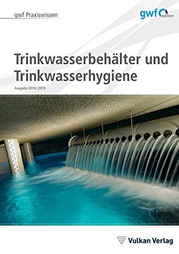 Trinkwasserbehälter und Trinkwasserhygiene (gwf Praxiswissen)