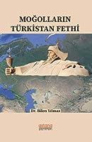 Mogollarin Türkistan Fethi