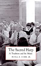 The Sacred Harp: A Tradition and Its Music (Brown Thrasher Books Ser.)