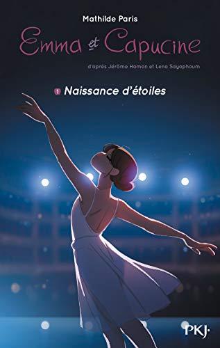 Emma et Capucine - tome 01 : Naissance d'étoiles (1)